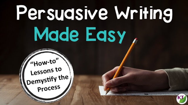 Teaching Persuasive Writing … Painlessly!