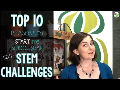 Top 10 Reasons to Start the School Year with STEM Challenges