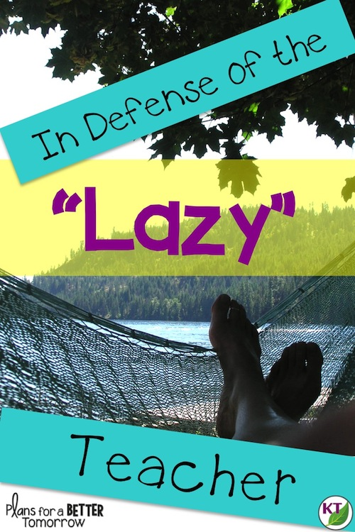 In Defense of the Lazy Teacher