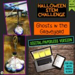 Click here to get the digital version of the Halloween STEM Challenge: Ghosts in the Graveyard
