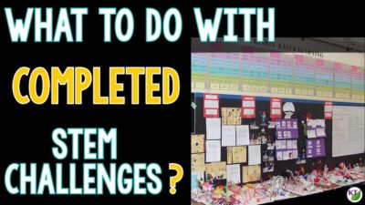 What to Do with Completed STEM Challenge Designs