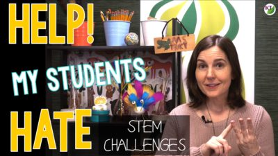 Help! Why Do My Students Hate STEM Challenges?