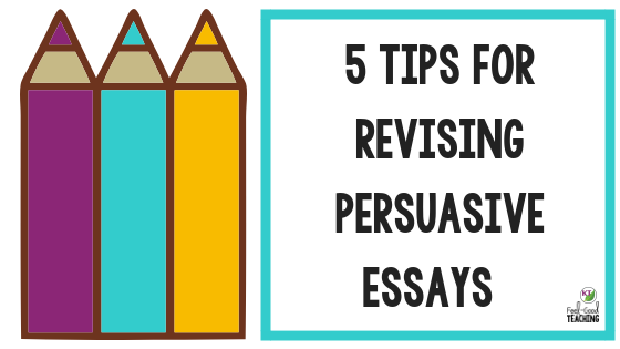 In this blog post, you'll find 5 tips to help your students effectively revise persuasive and argumentative essays. Click through to solve this tricky problem and get three editable rubrics freebies!